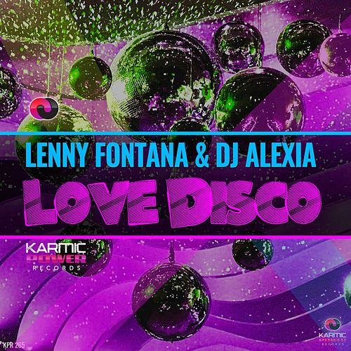 Love Disco by DJ Alexia Lenny Fontana