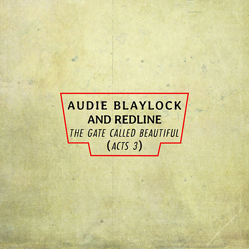 The Gate Called Beautiful (Acts 3) by Audie Blaylock And RedLine