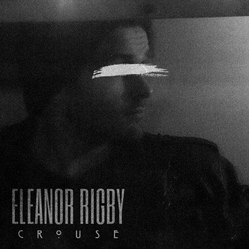 Eleanor Rigby by Joel Crouse