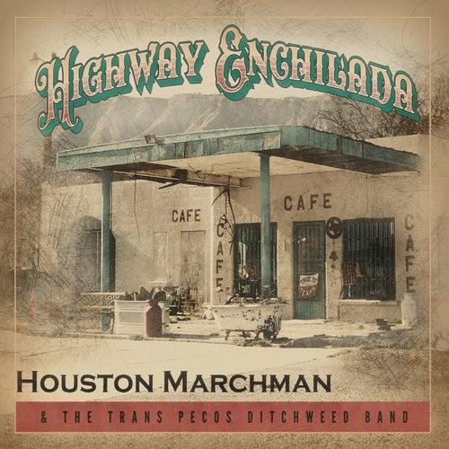Highway Enchilada by Houston Marchman