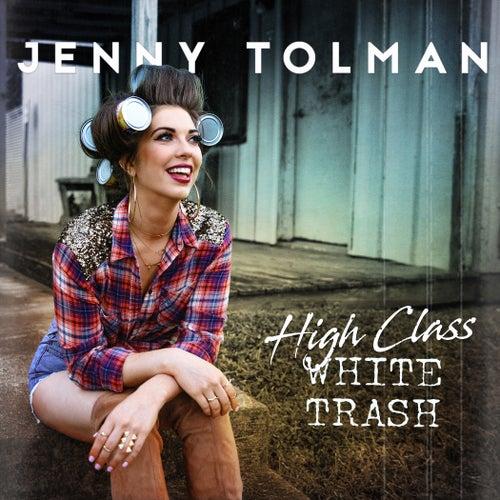 High Class White Trash de Jenny Tolman