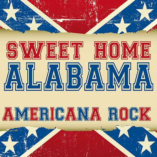 Sweet Home Alabama (Americana Rock) by Various Artists