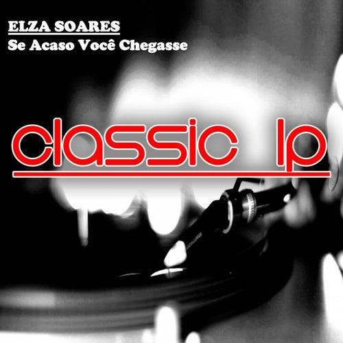 Se Acaso Você Chegasse (Classic LP) de Elza Soares