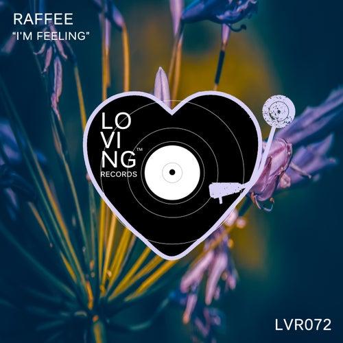I'm Feeling by Raffee