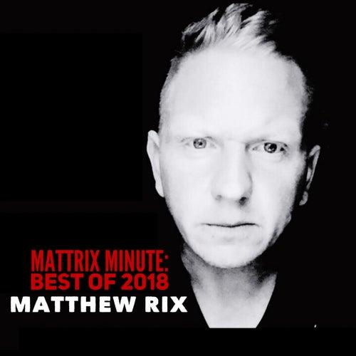 Mattrix Minute: Best of 2018 by Matthew Rix