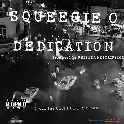 Dedication by Squeegie O