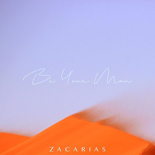 Be Your Man by Zacarias