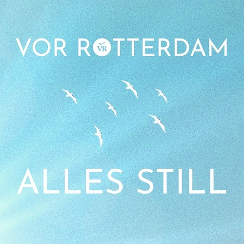 Alles still by Vor Rotterdam