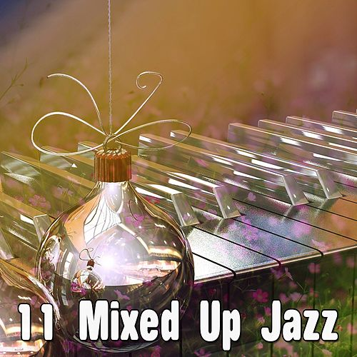 11 Mixed up Jazz by Chillout Lounge