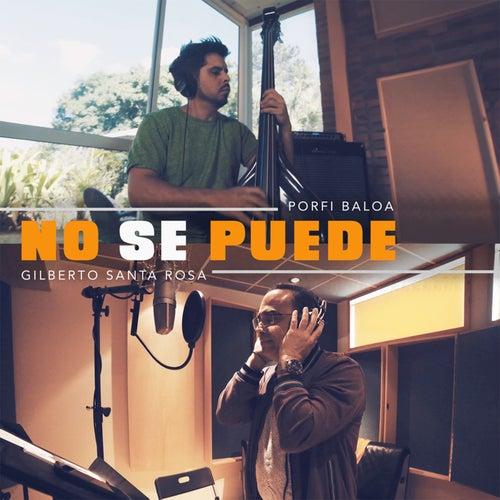 No Se Puede de Gilberto Santa Rosa