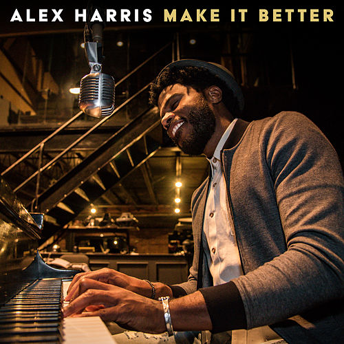 Make It Better by Alex Harris