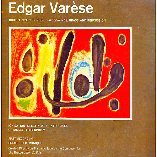 The Music of Edgar Varèse (Remastered) by Robert Craft