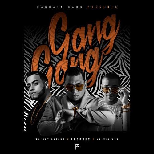 Gang Gang by Prophex
