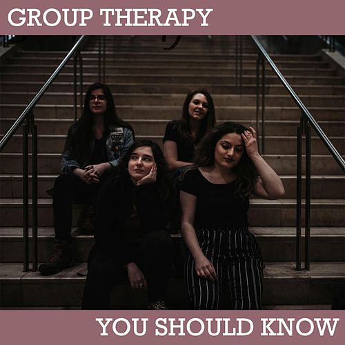 You Should Know by Group Therapy
