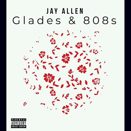 Glades and 808s by Jay Allen