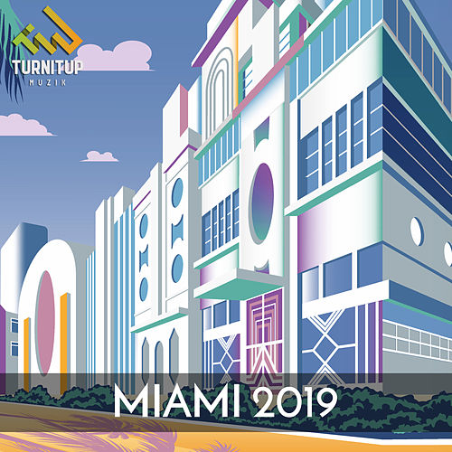 TurnItUp Muzik - Miami 2019 de Various Artists