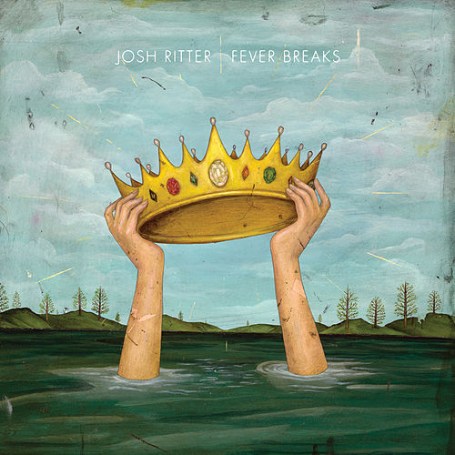 Fever Breaks de Josh Ritter
