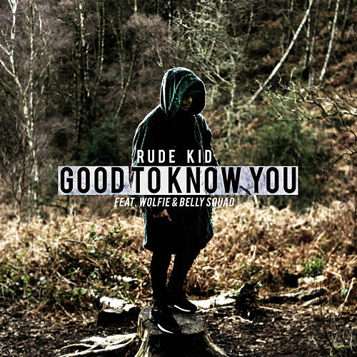 Good to Know You by Rude Kid