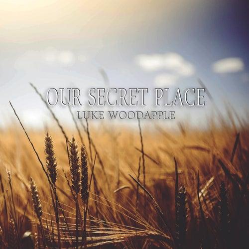 Our Secret Place von Luke Woodapple