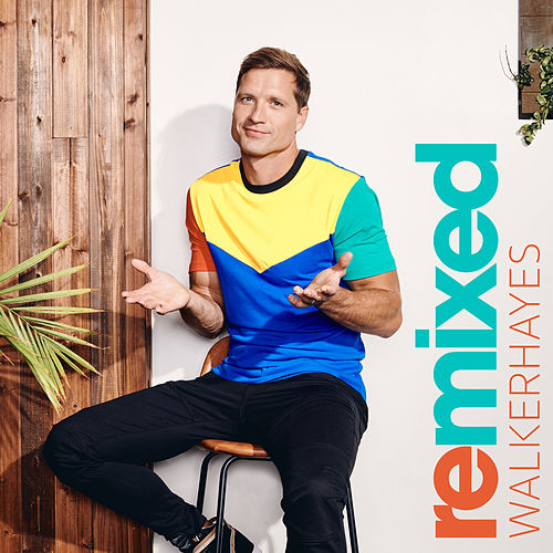 Remixed by Walker Hayes