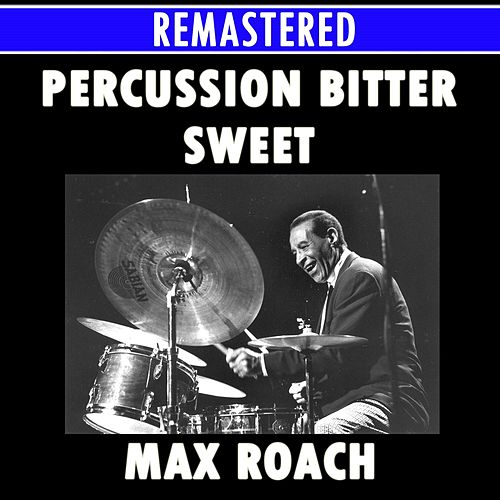Percussion Bitter Sweet Medley: Garvey's Ghost / Mama / Tender Warriors / Praise For A Martyr / Mendacity / Man From South Africa de Max Roach