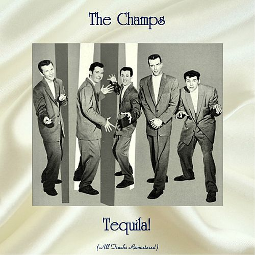 Tequila! (All Tracks Remastered) by The Champs