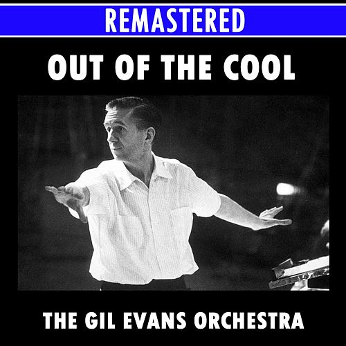 Out of the Cool Medley: La Nevada / Where Flamingos Fly / Bilbao Song / Stratusphunk / Sunken Treasure / Sister Sadie de Gil Evans