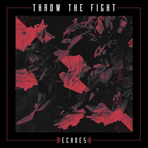 Echoes by Throw The Fight