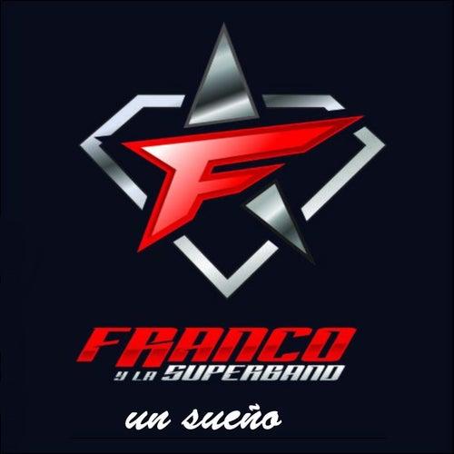Un Sueño by Franco y la Superband