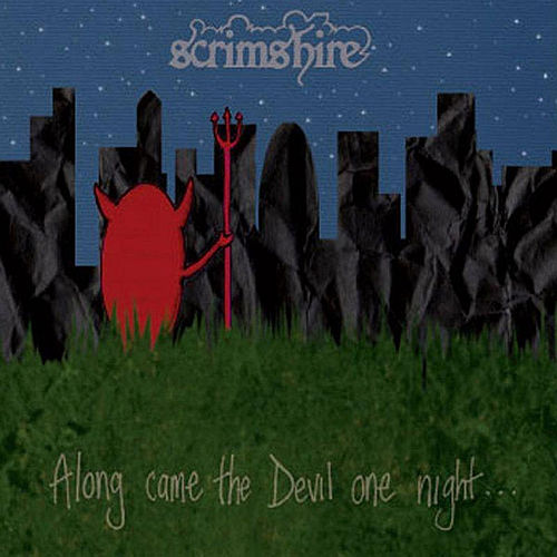 Along Came The Devil One Night... by Scrimshire