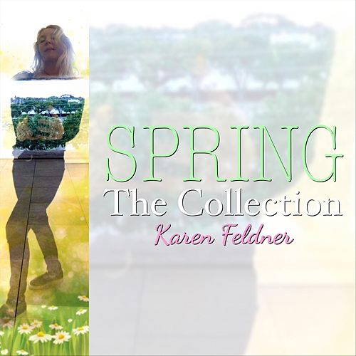 Spring: The Collection de Karen Feldner
