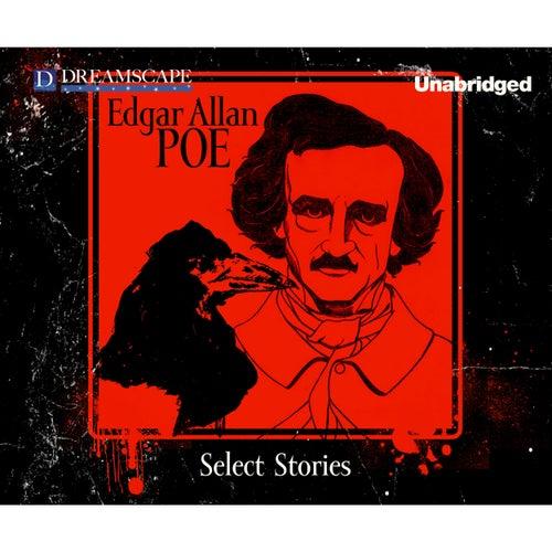 Select Stories of Edgar Allan Poe (Unabridged) von Edgar Allan Poe