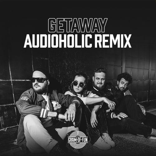 Getaway (Audioholic Remix) by Gram-Of-Fun