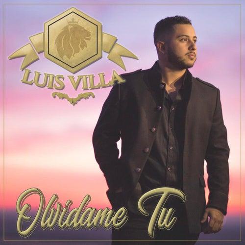 Olvídame Tu de Luis Villa