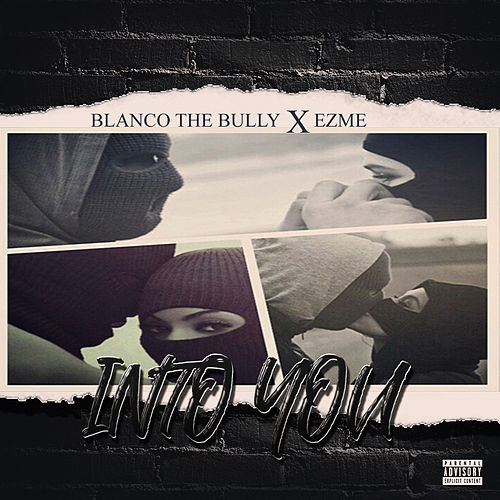 Into You (feat. Ezme) von Blanco The Bully