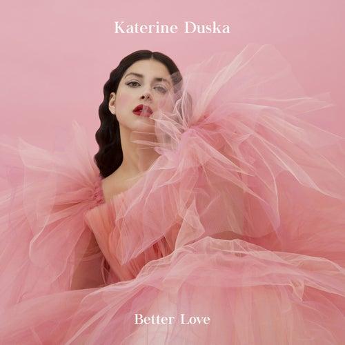 Better Love de Katerine Duska