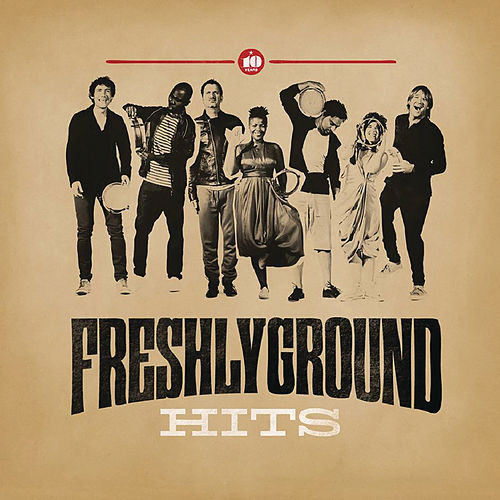 Hits by Freshly Ground