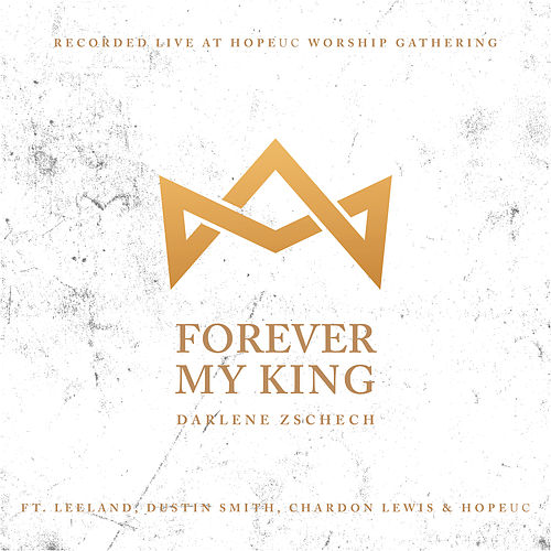 Forever My King by Darlene Zschech