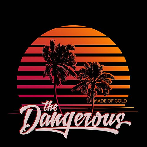 Made of Gold by DANGEROUS
