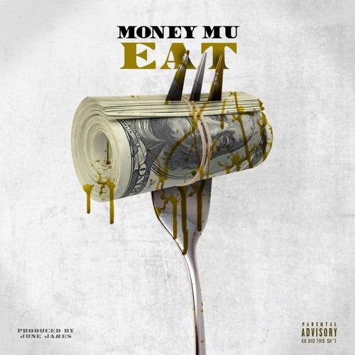 Eat by Money Mu