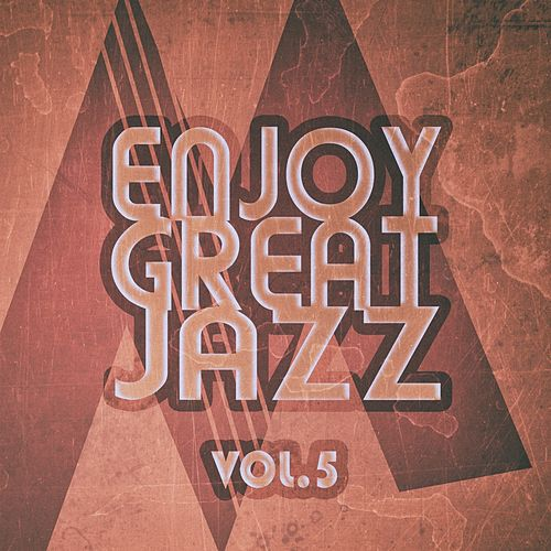 Enjoy Great Jazz - Vol.5 de Various Artists