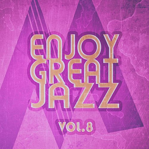 Enjoy Great Jazz - Vol.8 von Various Artists