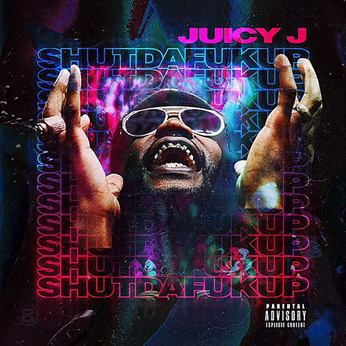 ShutDaFukUp de Juicy J