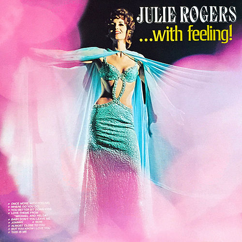 Julie Rogers ...With Feeling! by Julie Rogers