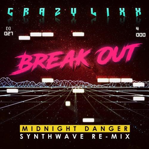 Break Out (Remix) by Crazy Lixx