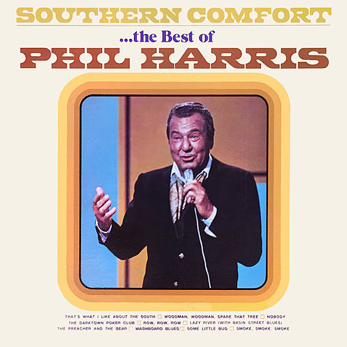 Southern Comfort...The Best of Phil Harris by Phil Harris