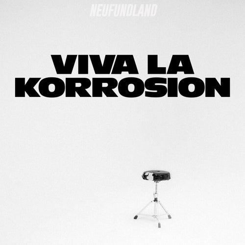 Viva La Korrosion von Neufundland