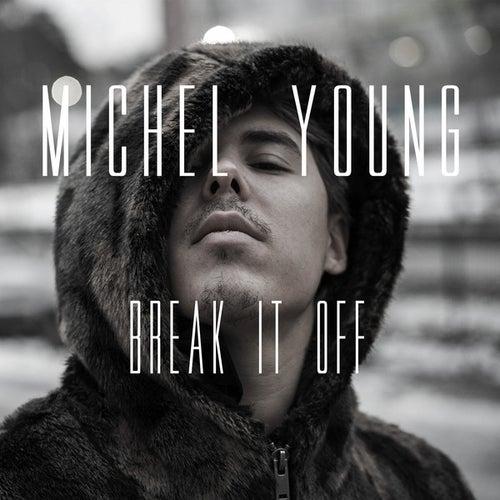Break It Off de Michel Young
