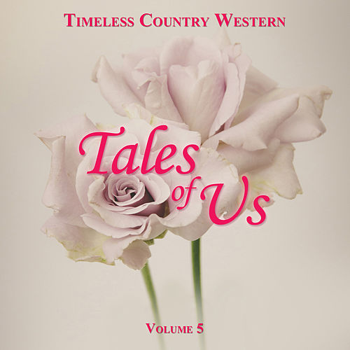 Timeless Country Western: Tales of Us, Vol. 5 by Various Artists