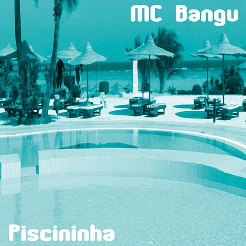 Piscininha von MC Bangu
